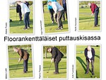 Perjantain puttauskisalla valmistauduttiin varsinaiseen, lauantaina pidettyyn kilpailuun. Puttauskisan voitti Mikko Liski.